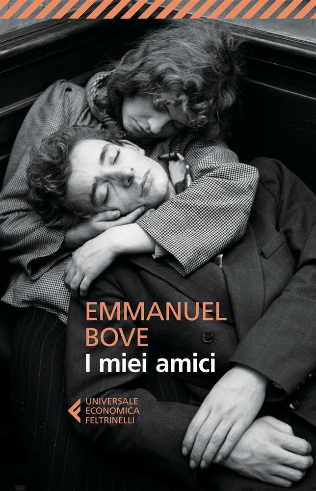 Emmanuel Bove. I miei amici.